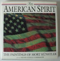The American Spirit: The Paintings of Mort Kunstler Commager, Henry Steele Y4-17