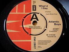 "ATLANTIC BOYS - WHAT'D I SAY      7"" DEMO"