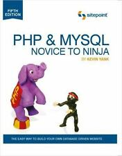 Php & MySql: Novice to Ninja: The Easy Way to Build Your Own Database Driven We
