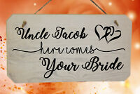 Personalised Uncle Here Comes Your Bride Funny Wedding Page Boy Wooden Sign