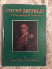 Count Zeppelin A Psychological Portrait Airship History Henry Meyer Signed