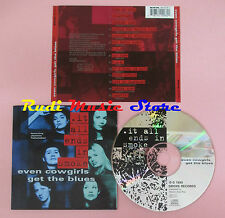 CD EVEN COWGIRLS GET THE BLUES It all ends in smoke 1999 german(Xs7)no lp mc