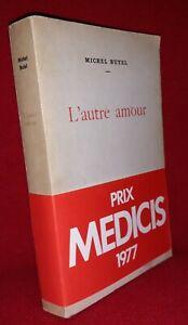 Michel Butel L'AUTRE AMOUR (Prix Médicis) Editions Mercure De France 1977