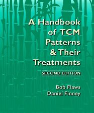 A Handbook of TCM Patterns & Their Treatments 2nd Ed by Bob Flaws (Paperback)