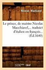 Le Prince, de Maistre Nicolas Macchiavel, Traduict D'Italien En Francois (Ed.164