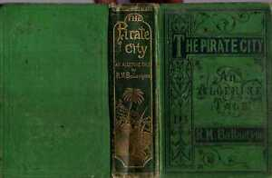 Ballantyne, R M  THE PIRATE CITY ; AN ALGERINE TALE 1874 Hardback BOOK
