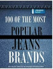 100 of the Most Popular Jeans Brands by Alex Trost and Vadim Kravetsky (2013,...