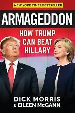 Armageddon: How Trump Can Beat Hillary by Dick Morris (Hardcover) Book