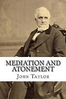 Mediation and Atonement, Paperback by Taylor, John, Like New Used, Free shipp...