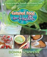 Cultured Food for Health: A Guide to Healing Yourself with Probiotic Foods Kefir