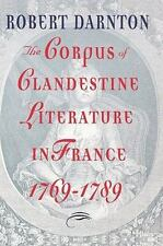 The Corpus of Clandestine Literature in France, 1769-1789 (Paperback or Softback