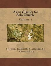 Asian Classics for Solo Ukulele by Stephanie Yung (2014, Paperback)