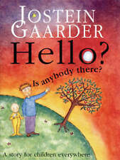 Hello? Is Anybody There? by Jostein Gaarder (Paperback, 1998)