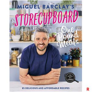 Storecupboard One Pound Meals 85 Delicious & Affordable Recipe by Miguel Barclay