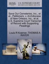 Save Our Cemeteries, Inc., et al., Petitioners, V. Archdiocese of New Orleans, I