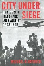 City Under Siege: The Berlin Blockade and Airlift, 1948-1949 by Michael D....