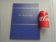 THE ROYAL TOUR QUEEN ELIZABETH II AUSTRALIA FIJI TONGA NEW ZEALAND 1954 HARDBACK
