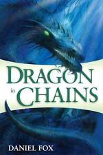 Dragon in Chains by Daniel Fox (2009, hard cover)