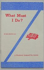 What Must I Do To Be Saved? Workbook for Juniors ~ Opalene Kail Church of Christ