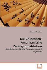 Die Chinesisch-Amerikanische Zwangsprostitution: Gesellschaftspolitische Ausw...