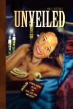 Unveiled : A Poetic Portal N 2 Life Via Love, Lust, Pain, and Deceit! by Ms....