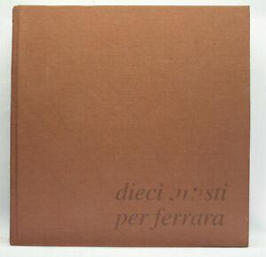 DIECI ARTISTI PER FERRARA A. CAGGIANO R. MELOTTI LIBRO ITALIANO 72100