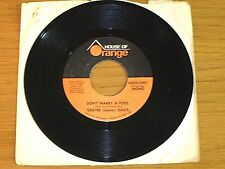"R&B / SOUL 45 RPM - GEATER DAVIS - HOUSE OF ORANGE 2401 - ""DON'T MARRY A FOOL"""