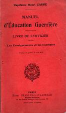 Capitaine Henri Carré - Manuel d'éducation Guerrière - Livre de l'Officier -1913