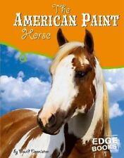 The American Paint Horse (Edge Books: Horses)