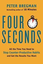 Four Seconds All the Time You Need to Stop Counter-Productive Habits Get Results