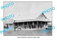 OLD 8x6 PHOTO GLEN INNES BUTTER FACTORY c1900 NSW