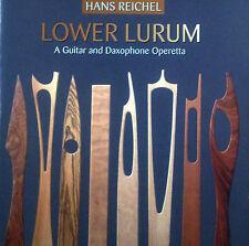 CD HANS REICHEL - lower lurum, a guitar and daxophone operetta