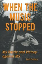 When the Music Stopped: My Battle and Victory Against MS **SIGNED BY AUTHOR**
