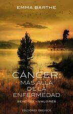 Cancer: mas alla de la enfermedad (Spanish Edition) (Coleccion-ExLibrary