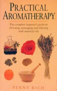 Practical Aromatherapy by Penny Rich Paperback Book The Cheap Fast Free Post