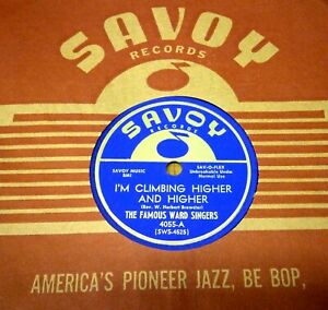 GOSPEL THE FAMOUS WARD SINGERS  78  I'M CLIMBING HIGHER AND HIGHER  SAVOY 4059 E
