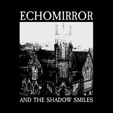 ECHOMIRROR AND THE SHADOW SMILES CD SISTERS OF MERCY TRIBUTE COVER ALBUM