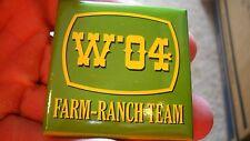 """W '04 Farm- Ranch Team political pin- 2.125"""" pin t"""