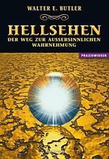 Hellsehen - Der Weg zur außersinnlichen Wahrnehmung - Walter Ernest Butler
