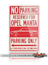 Opel Manta A Coupe 1970 – 1975 Reserved Parking Only 12x18 Aluminum Sign