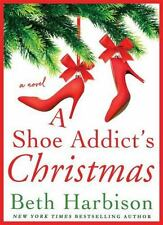 A SHOE ADDICT'S CHRISTMAS - HARBISON, BETH - NEW HARDCOVER BOOK