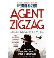 Agent Zigzag: The True Wartime Story of Eddie Chapman: The Most Notorious Double