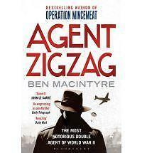 Agent Zigzag: The True Wartime Story of Eddie Chapman: The Most Notorious...