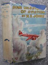1935 1st Edition Some Milestones of Aviation DW Captain W.E Johns John Hamilton