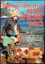 Renzo Portalupi, Il Grande Libro della Pesca in acque dolci, Ed. De Vecchi, 1985