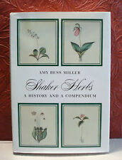 Shaker Herbs A History & a Compendium Amy Bess Williams Miller 1976 1st Ed HCDJ