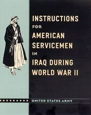 Instructions for American Servicemen in Iraq During World War II by United State