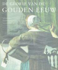 Kiers, Judikje: De glorie van de gouden eeuw : Nederlandse kunst uit de 17de eeu