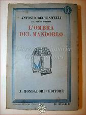 Antonio Beltramelli, L'OMBRA DEL MANDORLO 1933 Libri Azzurri Mondadori Romanzo