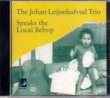 The Johan Leijonhufvud Trio Speaks The Local Bebop CD Album